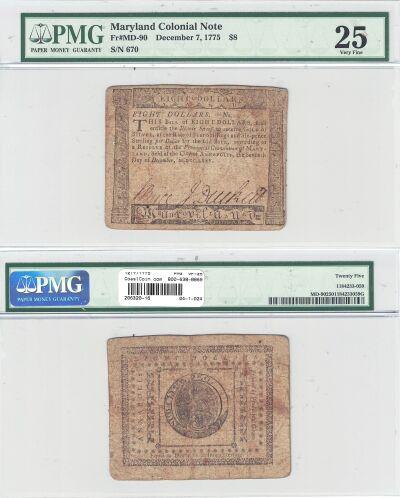 12/7/1775. MD. Eight Dollars. PMG. VF-25.